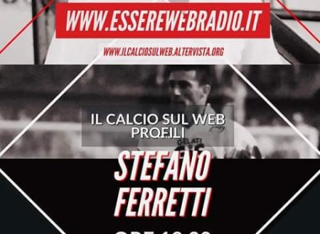 """Il mister Ferretti """"on air"""" su Essere Web Radio"""