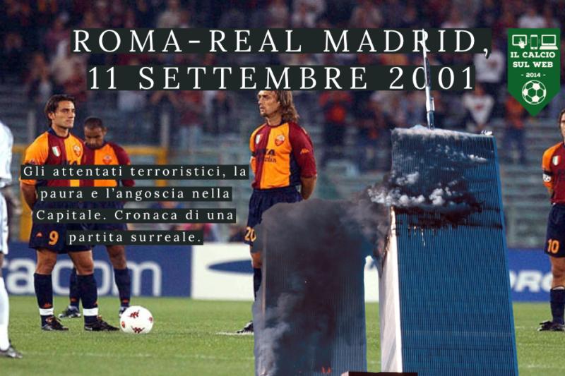 Quel surreale Roma-Real Madrid dell'11 settembre 2001